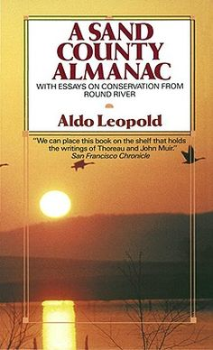 A Sand County Almanac - Aldo Leopold