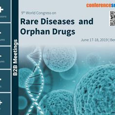June 17-18, 2019 | Berlin, Germany Venue: Golden Tulip Berlin - Hotel Hamburg  Theme: Explore the Recent advancements in #RareDiseases Research