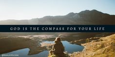 God is the Compass for your Life #inspire #catholic
