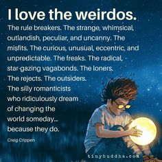 I love the weirdos infj Words Quotes, Me Quotes, Motivational Quotes, Inspirational Quotes, Sayings, Qoutes, Loner Quotes, Family Quotes, Great Quotes