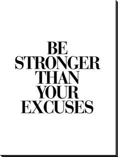 Be Stronger Than Your ExcusesBy Brett Wilson - Words of Inspiration - Motivation Motivation Positive, Fitness Motivation Quotes, Motivational Workout Quotes, Quotes About Fitness, Motivational Quotes For Working Out, Morning Motivation Quotes, Health Fitness Quotes, Motivational Quotes For Athletes, Gym Fitness