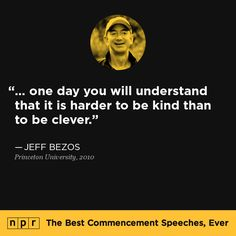 Jeff Bezos, From NPR's The Best Commencement Speeches, Ever. Inspirational School Quotes, Motivational Quotes, Best Commencement Speeches, Oct 11, Brutally Honest, All That Matters, Anti Racism, Rich People, Subconscious Mind