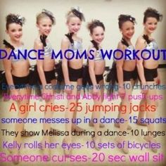 Dance Moms Workout- You'd probably lose 2 pounds after watching just one show! Dance Moms Memes, Dance Moms Comics, Dance Moms Funny, Dance Moms Facts, Dance Moms Girls, Dance Humor, Dance Moms Workout, Gymnastics Workout, Dance Workouts