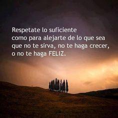 ❝ #FRASES - Respétate lo suficiente para alejarte de lo que se que no... ❞ ↪ Vía: proZesa