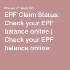 EPF Claim Status: Check your EPF balance online   Check your EPF balance online