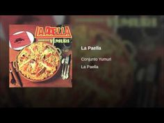 """La Paella""  - CONJUNTO YUMURI"