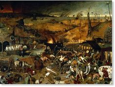 "Hell on Earth, the nightmare depicted by Flemish painter Pieter Bruegel in his mid-16th-century ""The Triumph of Death"" reflects the social upheaval and terror that followed the plague that devastated medieval Europe."