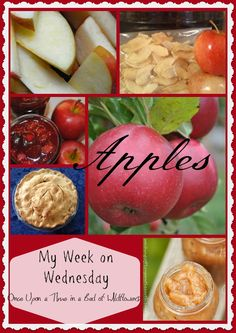My Week on Wednesday -- Apples // Once Upon a Time in a Bed of Wildflowers