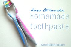 Learn how to make homemade toothpaste and avoid these common dangerous ingredients.