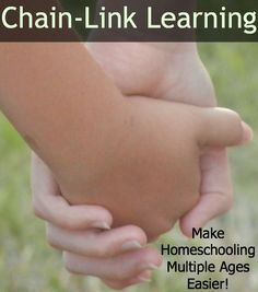 Homeschooling Multiple Ages with Chain-Link Learning | RaisingArrows.net