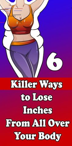 6 Killer Ways to Lose Inches From All Over Your Body - Fitness and Exercises Lose Weight In A Week, Losing Weight Tips, Weight Loss Tips, Health And Fitness Tips, Fitness Diet, Health And Wellness, Body Fitness, Health Diet, Libra