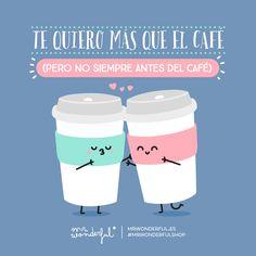 Te quiero más que el café (pero no siempre antes del café) Mr Wonderful
