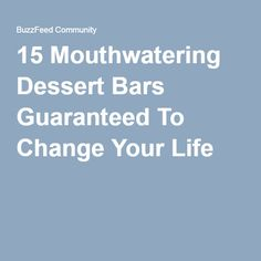 15 Mouthwatering Dessert Bars Guaranteed To Change Your Life