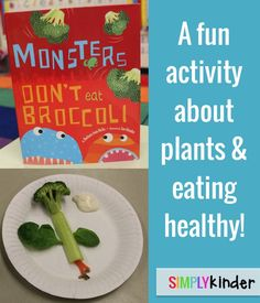 Monsters Don't Eat Broccoli - Students practice the parts of a plant by building with food!