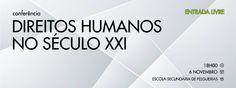 """Conferência """"Direitos Humanos no Século XXI"""", painel criado para ilustrar o evento do Facebook. My World, Facebook, Senior Secondary School, 21st Century, Human Rights, Dashboards"""