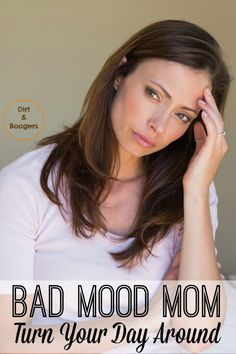 Do you need to know How to Turn Around a Bad Day? Great tips for every mom.