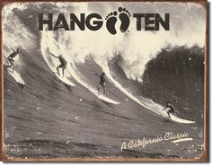 Hang Ten Surfing California Classic Distressed Retro Vintage Tin Sign - Framed Art Poster Print by Henry Thomas Alken, Decoration Surf, Surf Decor, Wall Decor, Hang Ten, Vintage Tin Signs, Retro Vintage, Vintage Surf, Vintage Metal, Vintage Style