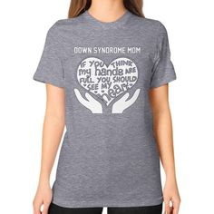DOWN SYNDROME MOM Unisex T-Shirt (on woman)