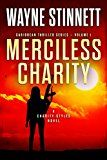 Free Kindle Book -   Merciless Charity: A Charity Styles Novel (Caribbean Thriller Series Book 1)