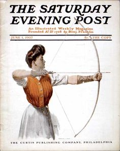 Woman Archer by JJ Gould - cover of the June 1, 1907 edition of The Saturday Evening Post.
