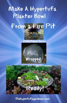 Check out my post about making a large hypertufa planter using an old fire pit saucer.