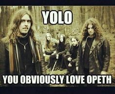 opeth a metalheads point of view yolo