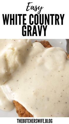 Easy White Country Gravy (made with 5 ingredients)   The Butcher's Wife Homemade Gravy Recipe, Homemade Sausage Gravy, Homemade Sauce, Best Biscuits And Gravy, Creamy Dill Sauce, Breaded Pork Chops, Fast Easy Meals, How To Cook Sausage, Hot Fudge