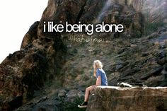 I LOVE BEING ALONE! Keep it all to myself and have fangirl feels and let those 5 boys destroy my life!