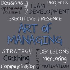 The work of the effective manager builds bridges, moves mountains and brings great big dreams to life. Perhaps the world and our firms need a few more people proud of their role as managers.