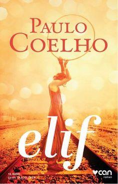 elif - paulo coelho - can yayinlari 31 Nisan 2016 - - elif – paulo coelho – can yayinlari 31 Nisan 2016 Günün Kitabı elif – paulo coelho – life sendet am April 2016 Book Suggestions, Book Lists, Book Worms, My Books, Entertaining, Canning, Feelings, Words, Blog