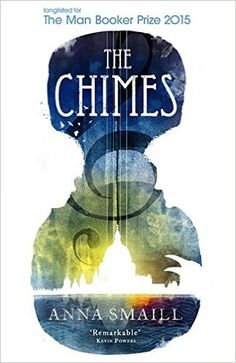 The Chimes: Anna Smaill: 9781444794526: Amazon.com: Books