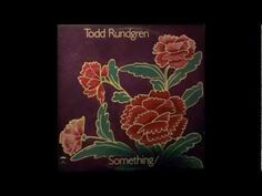 FULL LP: Something/Anything? by Todd Rundgren (1972)  This is how it started for me!♥
