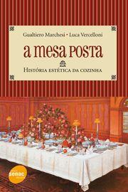 A mesa posta | História estética da cozinha