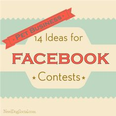 14 Facebook Contest ideas for pet businesses from @Lins Moore Dog Social | http://NerdDogSocial.com