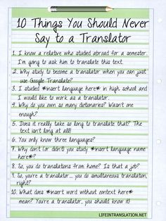 10 things you should NEVER say to a Translator. Seriously...I've heard all of these and they're all annoying. Number 2 for god's sake!!! >.<