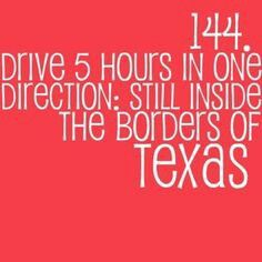 You know your from Texas when....   And isn't this so true? :) Gotta live it to know it!