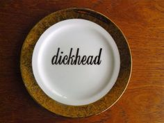 Dickhead hand painted vintage porcelain bread by trixiedelicious