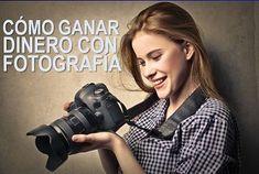Cómo Ganar Dinero Con Fotografía | 1000 Ideas de Negocios