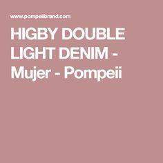 HIGBY DOUBLE LIGHT DENIM - Mujer - Pompeii