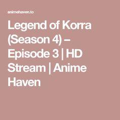 Legend of Korra (Season 4) – Episode 3 | HD Stream | Anime Haven