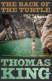 In The Back of the Turtle, Thomas King asks us to relax and enjoy ourselves - The Globe and Mail