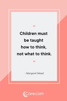 """Children must be taught how to think, not what to think."" ― Margaret Mead. The very best teachers strive to teach kids how to figure out the answers, not just how to memorize them. #backtoschool #quotes #education I Love School, Make School, First Day Of School, Back To School Quotes, Margaret Mead, Inspirational Quotes About Love, Pep Talks, Parent Resources, Inspiration For Kids"