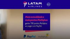 Latam Airlines e PayPal, promoção Multiplus 2018 #viagens #latam #paypal #promoção #dicas #turismo #multiplus