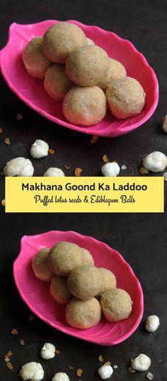 Makhana Goond Ka Laddoos/Puffed Lotus Seeds & Edible Gum Laddoos Indian Desserts, Indian Dishes, Indian Food Recipes, Vegetarian Recipes, Cooking Recipes, Roasted Makhana Recipe, Laddoo Recipe, Edible Gum, Recipe Community