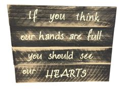 If you think our hands are full handmade reclaimed wood sign