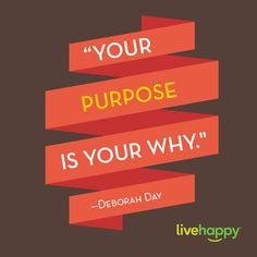 """Remember! """"Your purpose is your why."""" #livehappy #purpose #quote"""