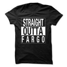 Straight Outta Fargo - #gift #love gift. GET => https://www.sunfrog.com/LifeStyle/Straight-Outta-Fargo.html?68278