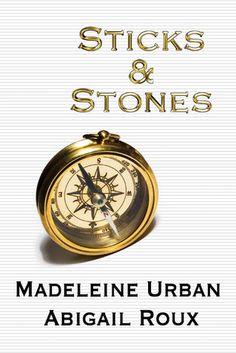 Sticks & Stones (Cut & Run, #2) by Madeleine Urban and Abigail Roux #gay #novel #mmromance