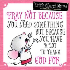 AMEN to that! Little Church Mouse .
