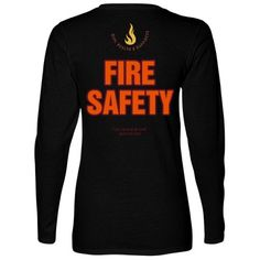 Fire Safety | Fire Safety! Let your shirt do the talking, with